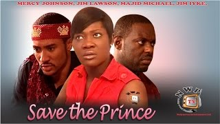 Save the Prince     -  Nigerian Nollywood Movie