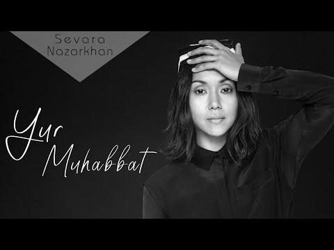 Sevara Nazarkhan - Yur Muhabbat | Севара Назархан - Юр Мухаббат (audio version)