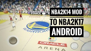 NBA2K14 MOD TO NBA2K17 ANDROID (DOWNLOAD LINK)
