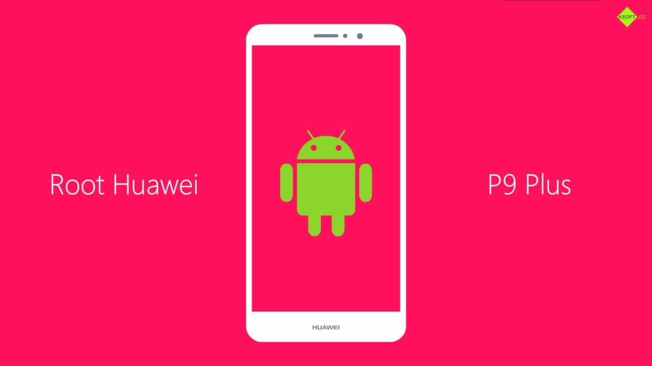 Root Huawei P9 / P9 Plus Safely - FREE ANDROID ROOT