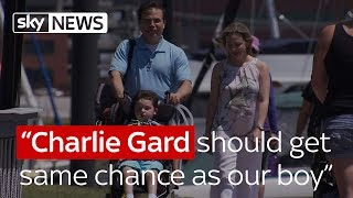 """Charlie Gard should get same chance as our boy"""