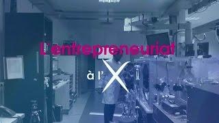 L' entrepreneuriat à l'École polytechnique/Entrepreneurship at l'X