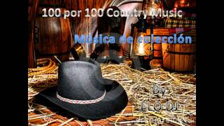 "100 por 100 Country Music vol.1 "" Música de Colección"" by ELO DJ"