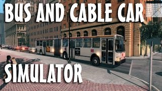 Let's Play BUS & CABLE CAR SIMULATOR - San Francisco [1080p]