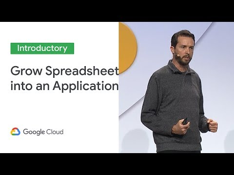 How to Grow a Spreadsheet into an Application (Cloud Next '19)
