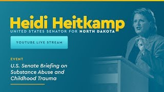 U.S. Senate Briefing on Substance Abuse and Childhood Trauma
