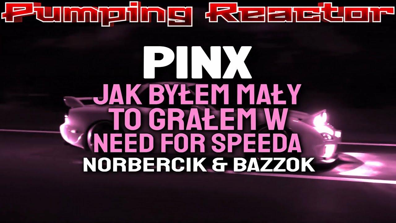 P1NX- Jak Byłem mały to grałem w Need For Speeda (norbercik & Bazzok Bootleg)