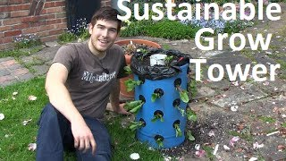 How To Build A Sustainable Grow Tower - Grow 40 Plants In 4 Sq. Ft.