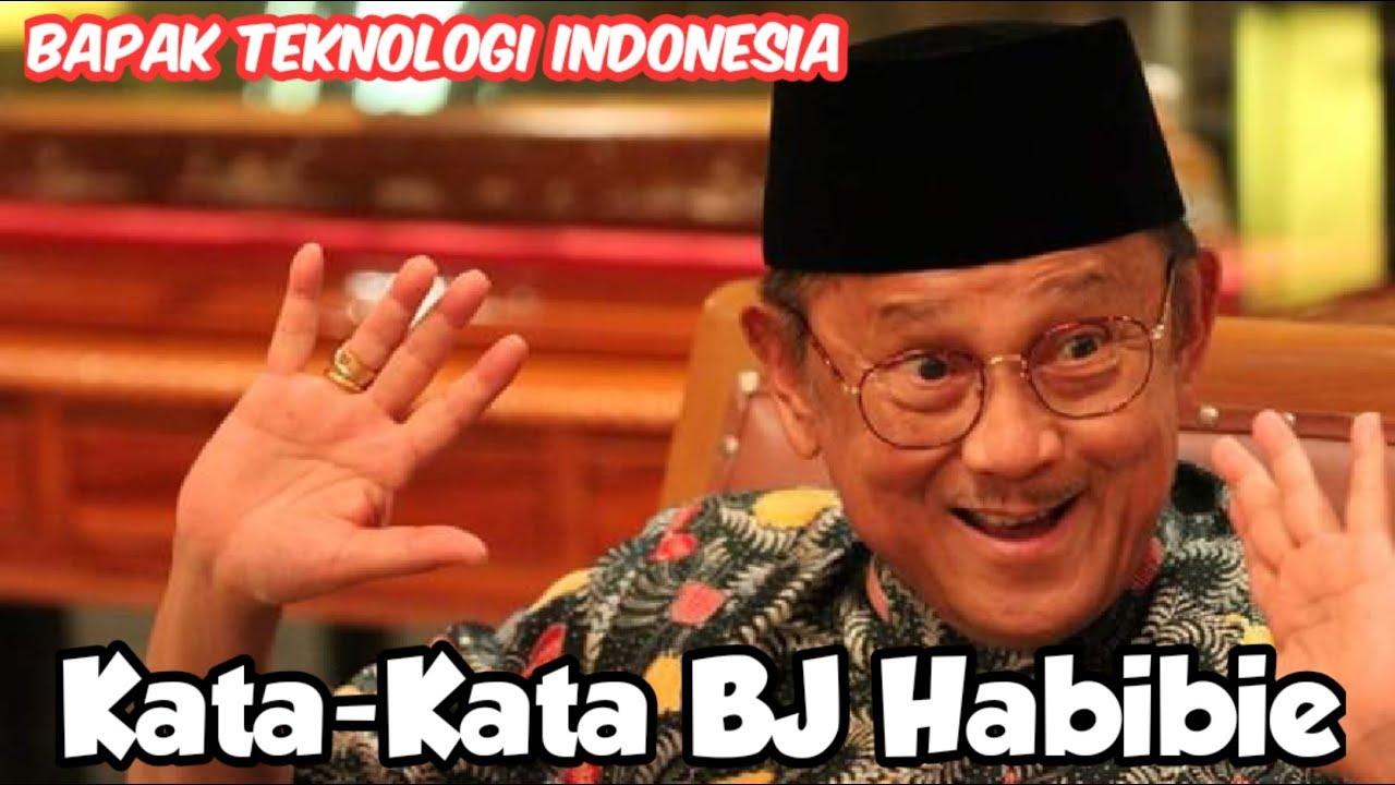 Kata Kata Bj Habibie Quotes Bj Habibie Selamat Jalan Bapak Teknologi Indonesia Ndivlog