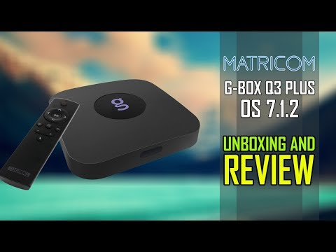 The Best Android TV BOX 2018 - Matricom G-box Q3 Plus - Unboxing And Review