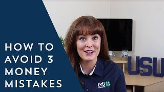 How to Avoid 3 Money Mistakes