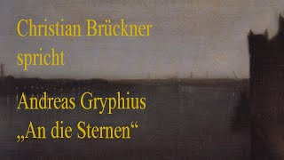 """Andreas Gryphius – """"An die Sternen"""" ( 1658 )"""