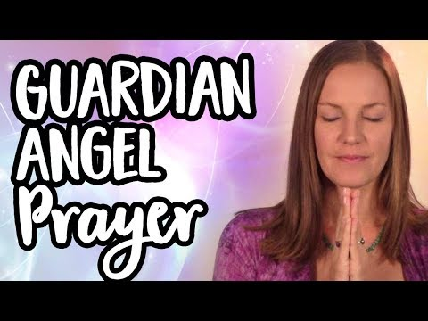 Guardian Angel Prayer - Invite Your Guardian Angels Into