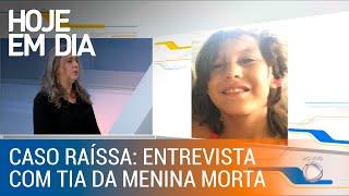 Tia de Raíssa acredita que autor do crime não é adolescente