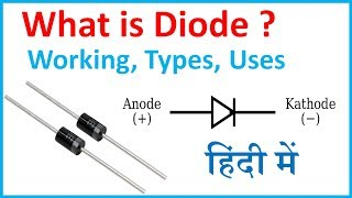 What is Diode in Hindi || Diode Working, Types and Uses -