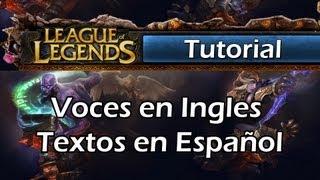 League of Legends - Como Tener Voces en Ingles y Textos en Español