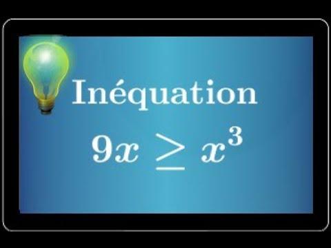Savoir résoudre une inéquation à l'aide d'un tableau de signe 9x⩾x^3 • Seconde Première S ES STI ...