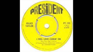 Felice Taylor - I Feel Love Comin On - President