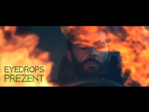 EYEDROPS - PREZENT (Official Video)