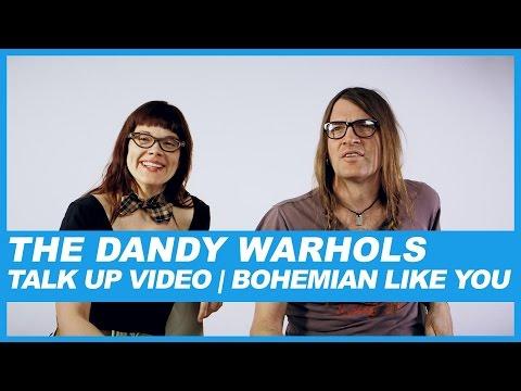 The Dandy Warhols  Talk Up Video: Bohemian Like You