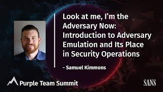 Look at me, I'm the Adversary now: Intro to Adversary Emulation & Its Place in Security Operations