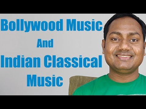 "Popular/Bollywood Music And ""Indian Classical Music"" (Hindi)"