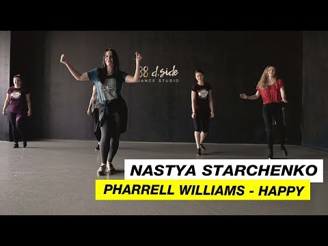 Pharrell Williams - Happy | Choreography By Nastya Starchenko | D.Side Dance Studio