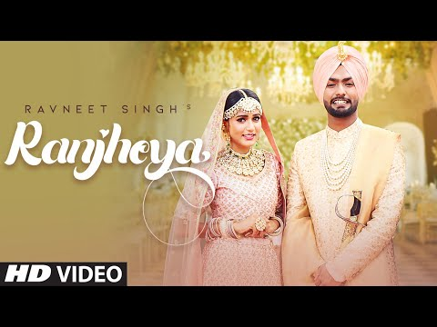 ranjheya-(full-song)-ravneet-singh-ft.-gima-ashi-|-latest-punjabi-songs-2019