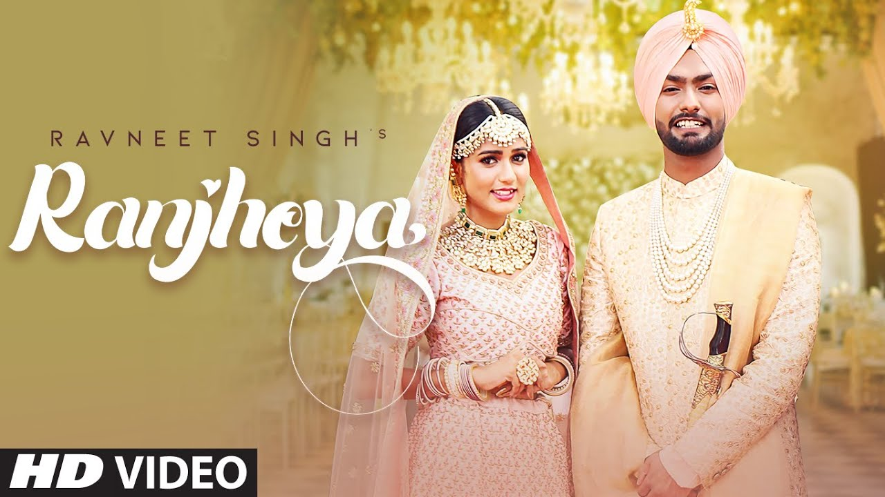 Ranjheya (Full Song) Ravneet Singh Ft. Gima Ashi   Latest Punjabi Songs 2019 #1