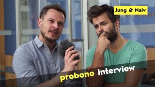 probono Interview: Jung & Naiv