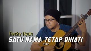Download SATU NAMA TETAP DIHATI - EYE COVER BY DECKY RYAN