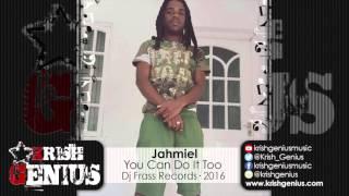 Jahmiel - You Can Do It Too [All Inclusive Riddim] February 2016