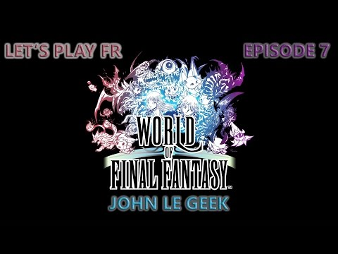 World Of Final Fantasy | # 7 | Les Chandelles de Glace - HD - Fr - Let's Play Fr