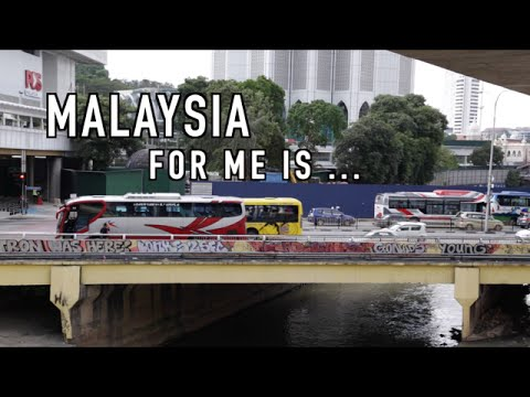 Malaysia for me is...
