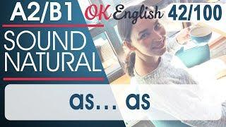 42/100 As ... as - Настолько... что 🇺🇸 Разговорный английский язык | OK English