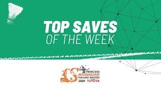 Top Saves of the Week | PRINCESS SIRIVANNAVARI Thailand Masters 2020 | BWF 2020