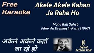 Akele Akele Kahan Ja Rahe   अकेले अकेले कहाँ जा रहे   Karaoke [HD] - Karaoke With Lyrics Scrolling