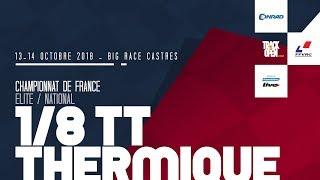 Championnat de France FFVRC 2018 - 1/8 TT - BigRace - Castres TSAR - Jour 1