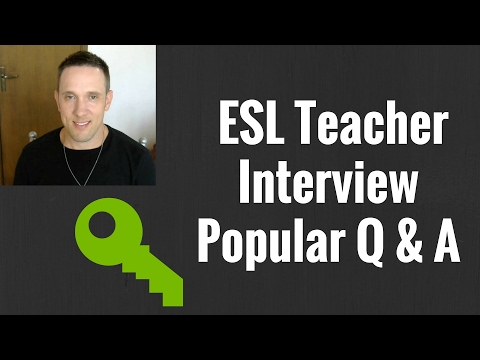 Common Interview Questions For ESL Jobs Overseas | How To Respond: Teaching English