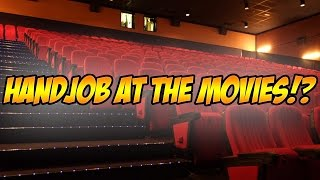 Getting a Handjob at the Movies!?