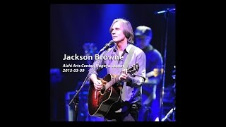 Jackson Browne - 2015-03-09, Nagoya, Japan 【Audio Only】【Full Show】