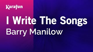 Karaoke I Write The Songs - Barry Manilow *