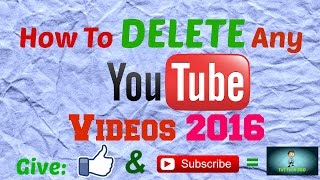 How to Delete a Video From YouTube 2016