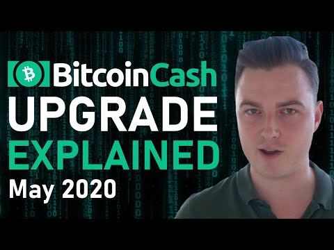 Bitcoin Cash May 2020 Upgrade - What You Need To Know