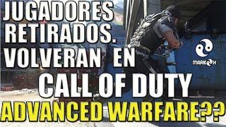 Call of Duty | Jugadores retirados, volveran en Advanced Warfare ?? | Que opinais?? 1080HD