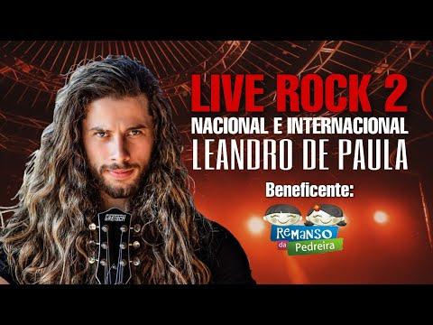 LIVE ROCK 2 - BENEFICENTE - LEANDRO DE PAULA & BANDA