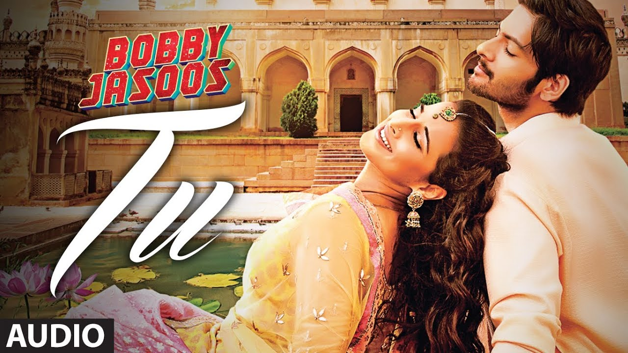Bobby Jasoos: Tu Full Audio Song | Vidya Balan | Papon | Shreya Ghoshal
