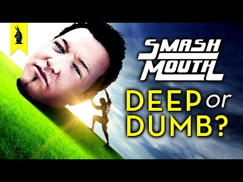SMASH MOUTH: Are They Deep or Dumb? – Wisecrack Edition