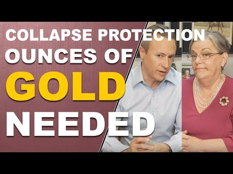 COLLAPSE PROTECTION: Ounces of Gold Needed. Canada and More. Q&A with Eric and Lynette