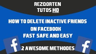 How to remove inactive friends on facebook [2 Methodes]